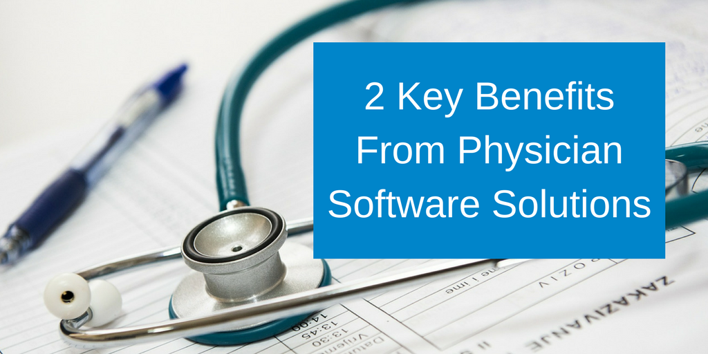 3 Key Benefits From Physician Software Solutions (3).png
