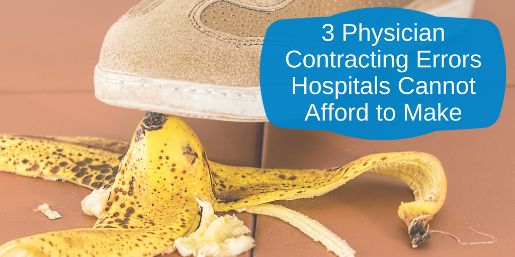 3 Physician Contracting Errors Hospitals Cannot Afford to Make.png