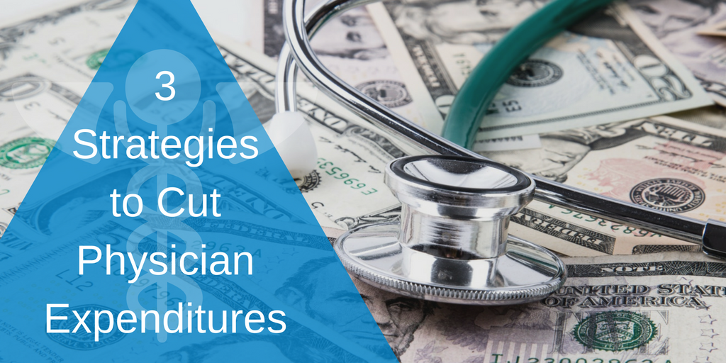 3 Strategies to Cut Physician Expenditures.png