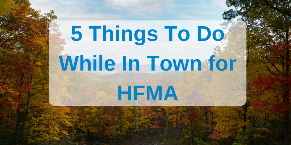5 Things To Do While In Town for HFMA.png