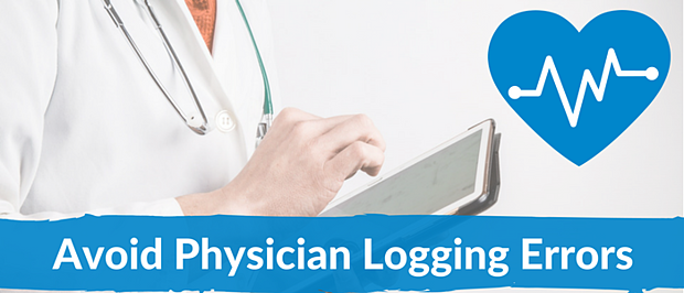 5 Ways To Avoid Physician Logging Errors That Can Cost You Big Money.png