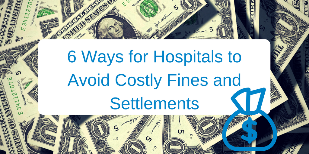 6 Ways for Hospitals to Avoid Costly Fines and Settlements (1).png