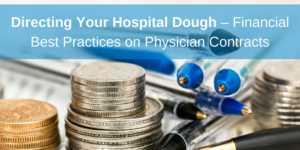 Directing Your Hospital Dough – Financial Best Practices on Physician Contracts (1)-1