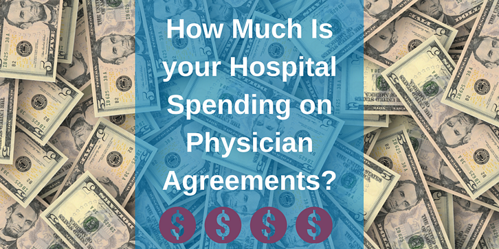 How Much Is your Hospital spending on Physician Agreements_.png