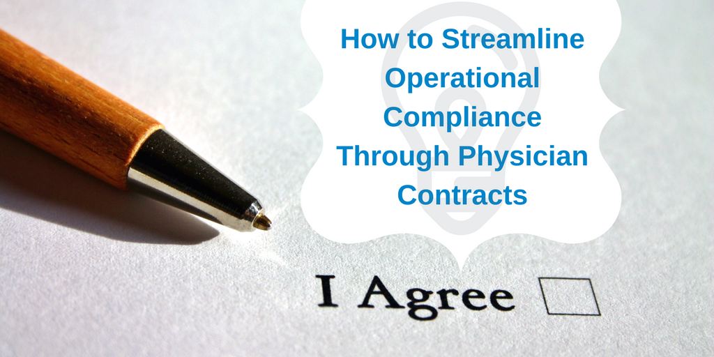 Operational Compliance Through Physician Contracts