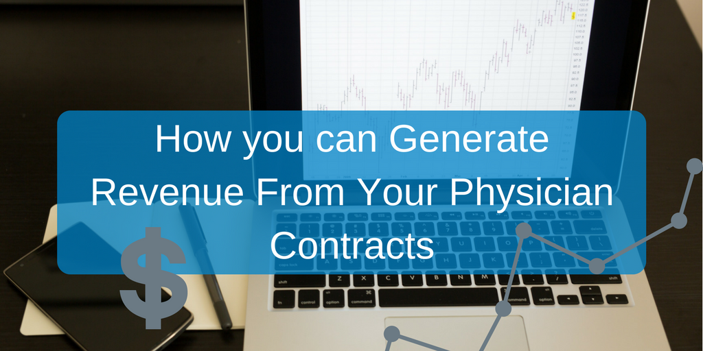 How you can generate revenue from your physician contracts.png