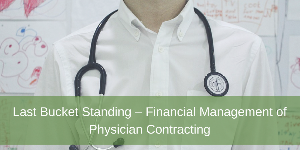 Last Bucket Standing – Financial Management of Physician Contracting