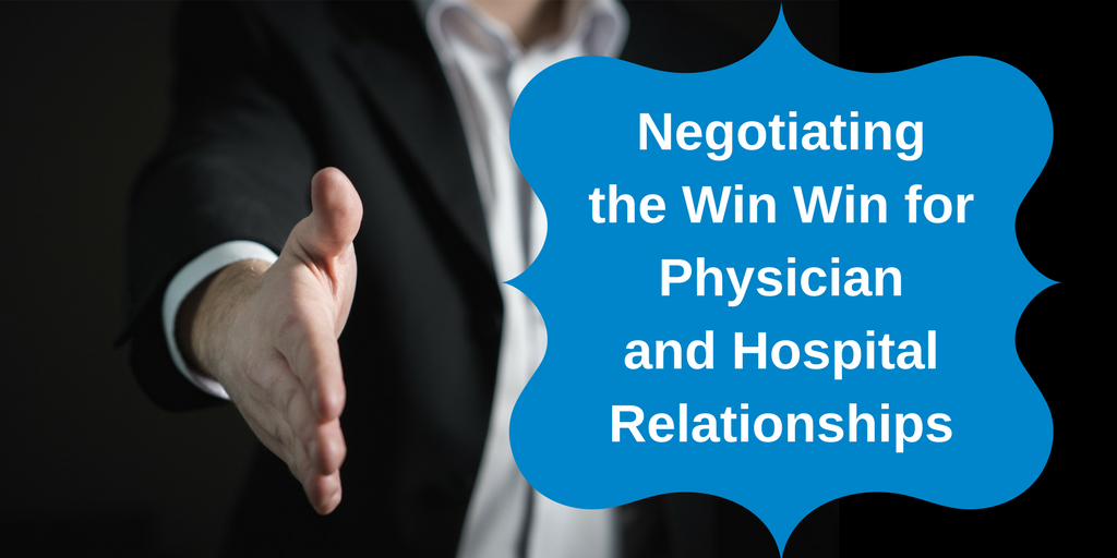 Negotiating the win win for physician and hospital relationships.png
