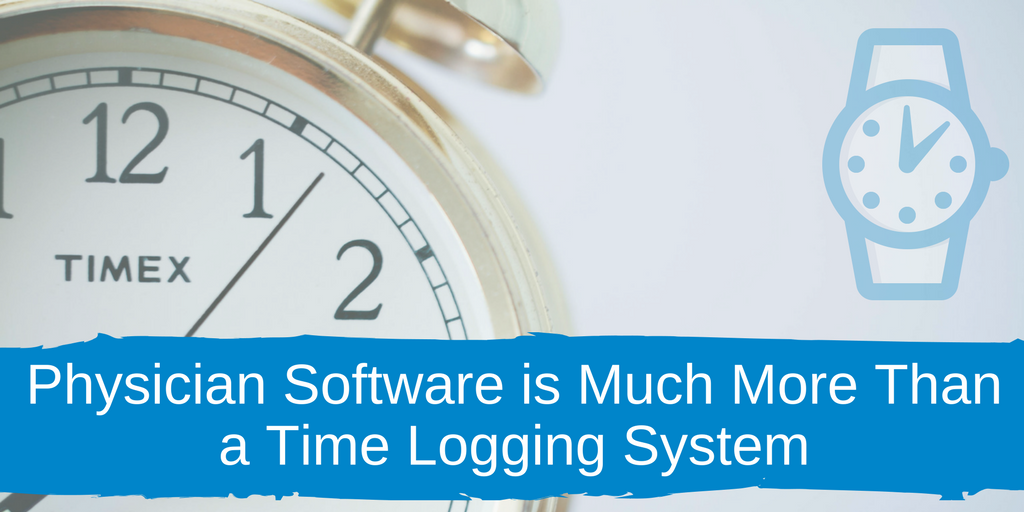 Physician software is Much More Than a Time Logging System.png