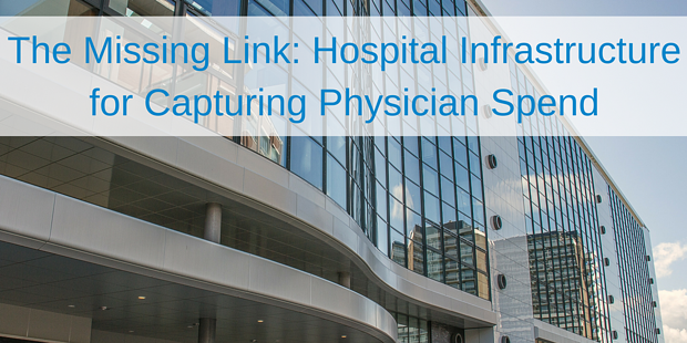 The Missing Link_ Hospital infrastructure for capturing physician spend.png